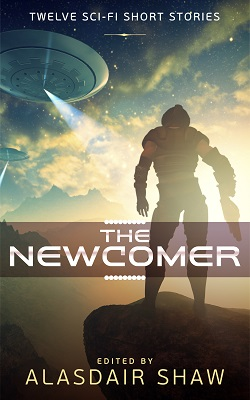 The Newcomer - edited by Alasdair Shaw